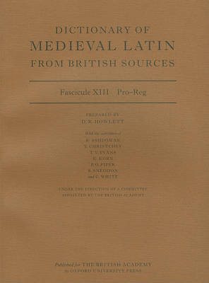 Dictionary of Medieval Latin from British Sources: Fascicule XIII: Pro-Reg (BOK)