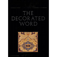 The Decorated Word: Qur'ans of the 17th to 19th Centuries (BOK)