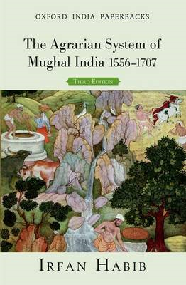 The Agrarian System of Mughal India: 1556-1707 (BOK)