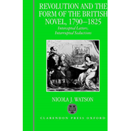 Revolution and the Form of the British Novel, 1790-1825 (BOK)