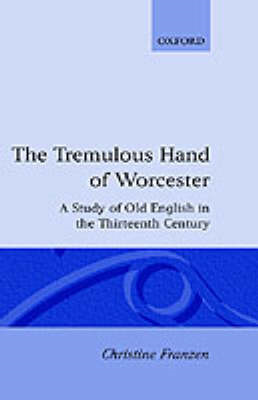 The Tremulous Hand of Worcester: Study of Old English in the Thirteenth Century (BOK)