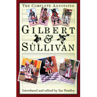 The Complete Annotated Gilbert and Sullivan (BOK)