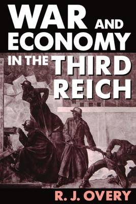 War and Economy in the Third Reich (BOK)