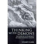 Thinking with Demons: The Idea of Witchcraft in Early Modern Europe (BOK)