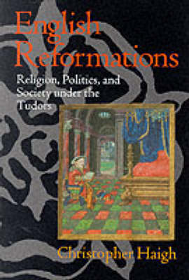 English Reformations: Religion, Politics and Society Under the Tudors (BOK)