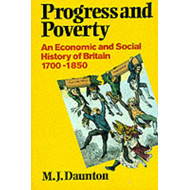 Progress and Poverty: An Economic and Social History of Britain 1700-1850 (BOK)