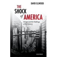 The Shock of America: Europe and the Challenge of the Century (BOK)