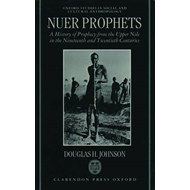 Nuer Prophets: A History of Prophecy from the Upper Nile in the Nineteenth and Twentieth Centuries (BOK)