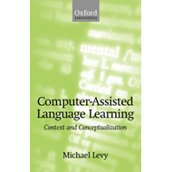 Computer-assisted Language Learning: Context and Conceptualization (BOK)