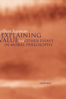 Explaining Value: And Other Essays in Moral Philosophy (BOK)