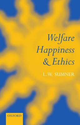 Welfare, Happiness, and Ethics (BOK)