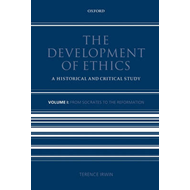 The Development of Ethics: v. 1: From Socrates to the Reformation (BOK)
