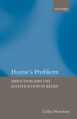 Hume's Problem: Induction and the Justification of Belief (BOK)