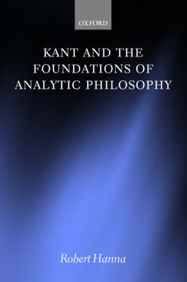 Kant and the Foundations of Analytic Philosophy (BOK)