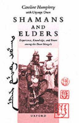 Shamans and Elders: Experience, Knowledge and Power Among the Daur Mongols (BOK)