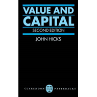 Value and Capital: An Inquiry into Some Fundamental Principles of Economic Theory (BOK)