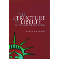 The Structure of Liberty: Justice and the Rule of Law (BOK)