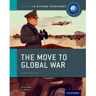 Oxford IB Diploma Programme: The Move to Global War Course C (BOK)