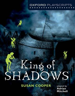 Oxford Playscripts: King of Shadows (BOK)