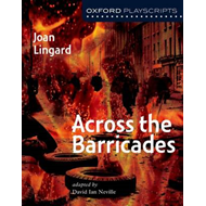 Oxford Playscripts: Across the Barricades (BOK)