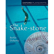Oxford Playscripts: The Snake-stone (BOK)