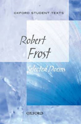 Oxford Student Texts: Robert Frost: Selected Poems (BOK)