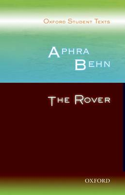 Oxford Student Texts: Aphra Behn: the Rover (BOK)