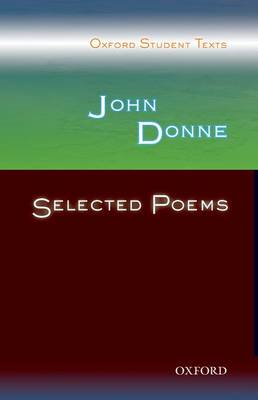 Oxford Student Texts: John Donne: Selected Poems (BOK)