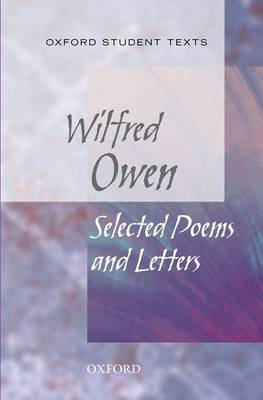 Oxford Student Texts: Wilfred Owen: Selected Poems (BOK)