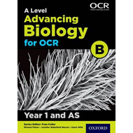 A Level Advancing Biology for OCR Year 1 and AS Student Book (BOK)