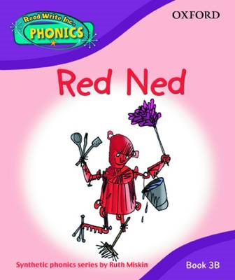 Read Write Inc. Phonics: Red Ned Book 3b (BOK)