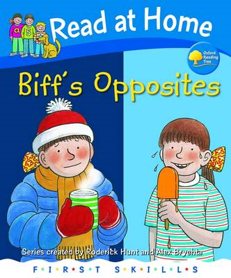 Read at Home: First Skills: Biff's Opposites (BOK)