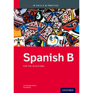 Spanish b Skills and Practice: Oxford Ib Diploma Programme: For the Ib Diploma (BOK)