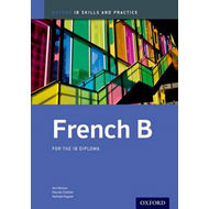 French b Skills and Practice: Oxford Ib Diploma Programme: For the Ib Diploma (BOK)