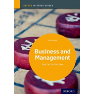 Business and Management Study Guide: Oxford Ib Diploma Programme: For the Ib Diploma (BOK)