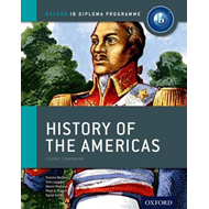 Ib History of the Americas Course Book: Oxford Ib Diploma Pr (BOK)