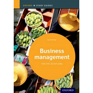 Business Management Study Guide 2014 Edition: Oxford IB Dipl (BOK)