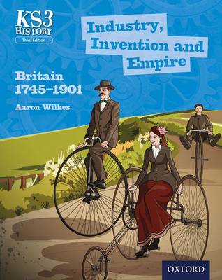 Key Stage 3 History by Aaron Wilkes: Industry, Invention and (BOK)