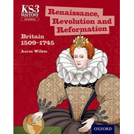 Key Stage 3 History by Aaron Wilkes: Renaissance, Revolution (BOK)