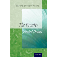 Oxford Student Texts: The Brontes: Selected Poems (BOK)