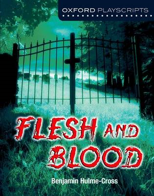 Oxford Playscripts: Flesh and Blood (BOK)