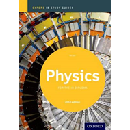 Oxford IB Study Guides: Physics for the IB Diploma (BOK)