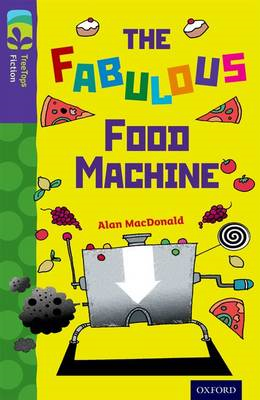 Oxford Reading Tree TreeTops Fiction: Level 11 More Pack B: The Fabulous Food Machine (BOK)
