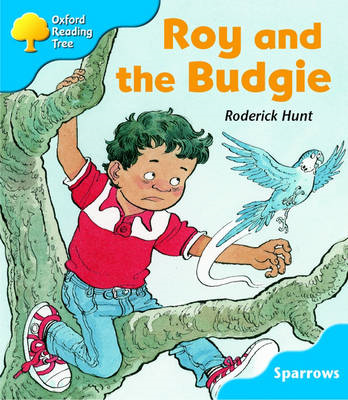 Oxford Reading Tree: Level 3: Sparrows: Roy and the Budgie (BOK)