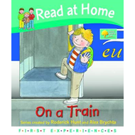 Read at Home: First Experiences: on the Train (BOK)