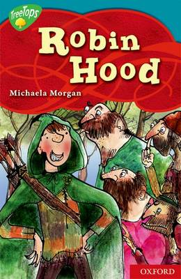 Oxford Reading Tree: Level 9: Treetops Myths and Legends: The Legend of Robin Hood: A Legend from En (BOK)