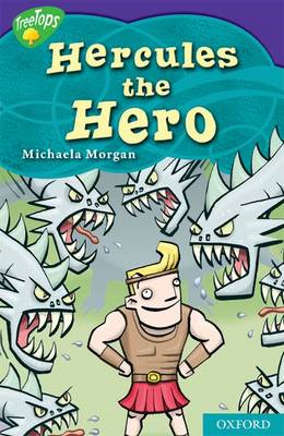 Oxford Reading Tree: Level 11: Treetops Myths and Legends: The Strength of Hercules (BOK)