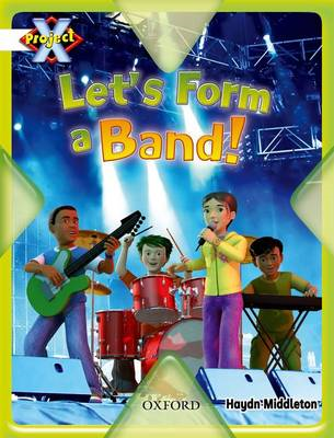 Project X: Working as a Team: Let's Form a Band (BOK)