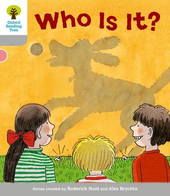 Oxford Reading Tree: Level 1: First Words: Who is it? (BOK)