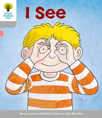 Oxford Reading Tree: Level 1: More First Words: I See (BOK)